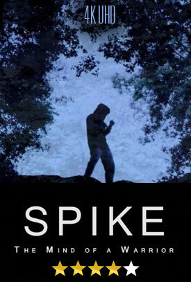 Spike: The Mind of a Warrior