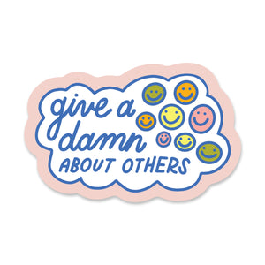 Give a Damn About Others Sticker