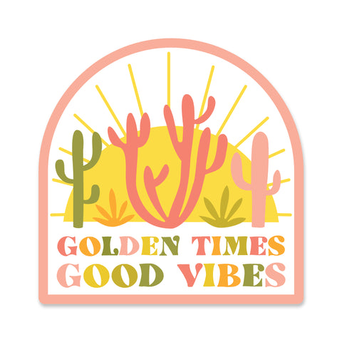 Golden Times Good Vibes Sticker