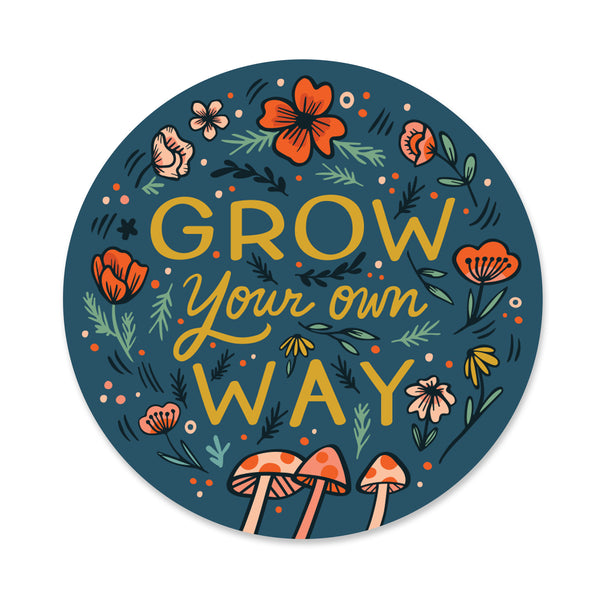 Grow Your Own Way Sticker