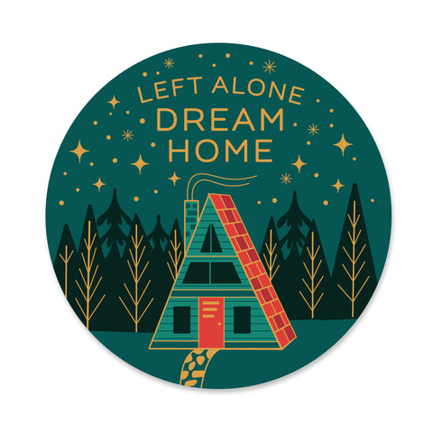 Left Alone Dream Home Sticker
