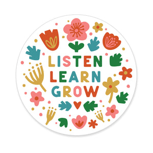 Listen Learn Grow Sticker White