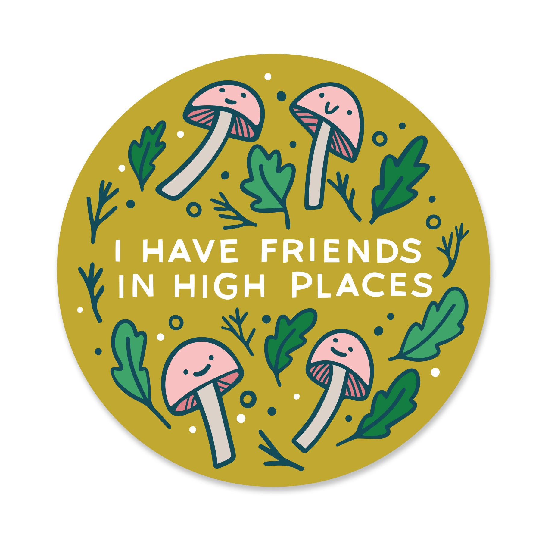Friends in High Places Sticker