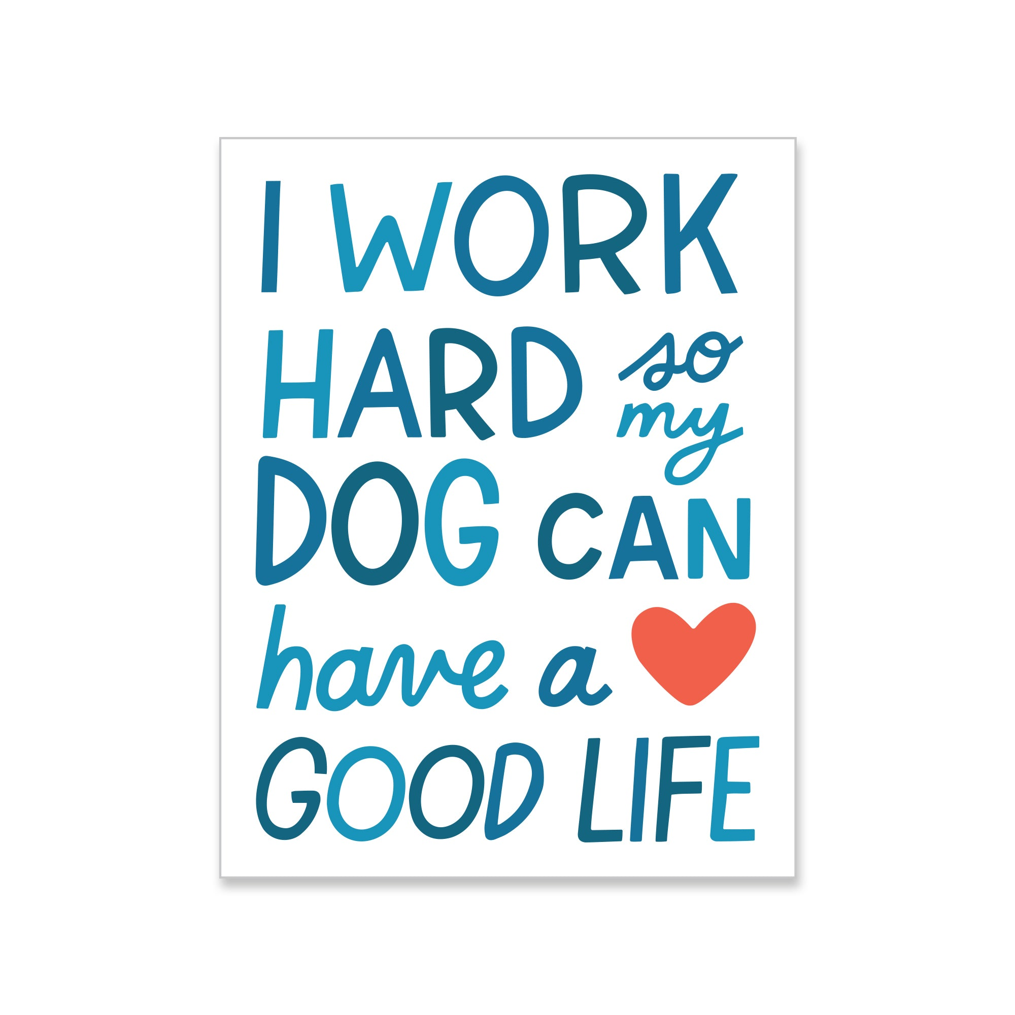 Dog Can Have a Better Life Sticker