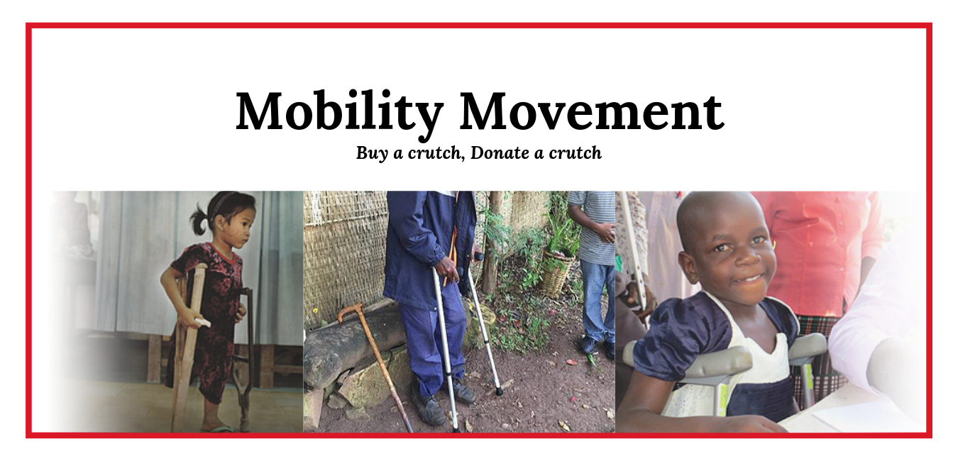 Mobility Movement. Donate a crutch today!