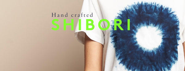 HAND CRAFTED SHIBORI