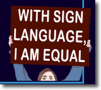 with sign language I am equal