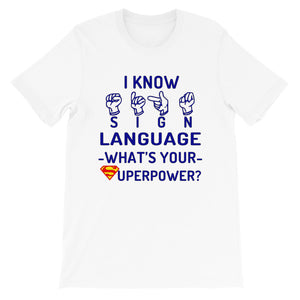 I Know Sign Language What's Your Superpower for Men and Women