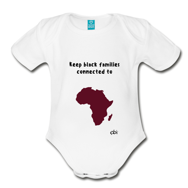 Keep Black Families Connected (Organic Short Sleeve Baby Onesie) - white