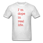 J'm dope in real life (Men's T-Shirt) - light heather grey