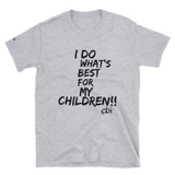I Do What's Best (Father's T-Shirt)