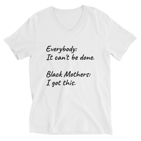 I Got This (Unisex Short Sleeve V-Neck)