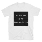 My Mother  (Unisex Softstyle T-Shirt)