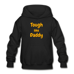 Tough Like Daddy (Heavy Blend Youth Hoodie) - black