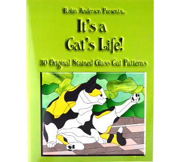 Stained Glass Books/Patterns/Dvd/Vhs It'S A Cat'S Life, By Robin Anderson