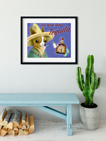 Chihuahua Tequila art print chi wow wow