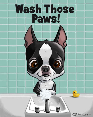 Boston terrier wash your hands!  art print