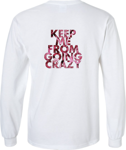Keep Me From Going Crazy Long Sleeve