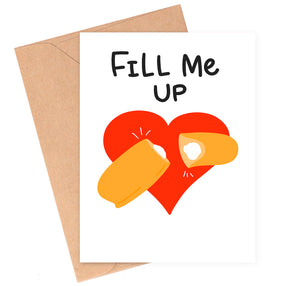 Fill Me Up Love Card