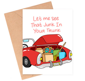 Junk In Your Trunk Love Card