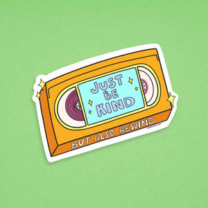 Just Be Kind VHS Vinyl Sticker