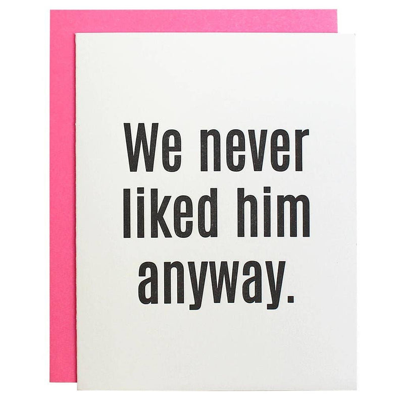 Best! We Never Liked Him Anyway Letterpress Card