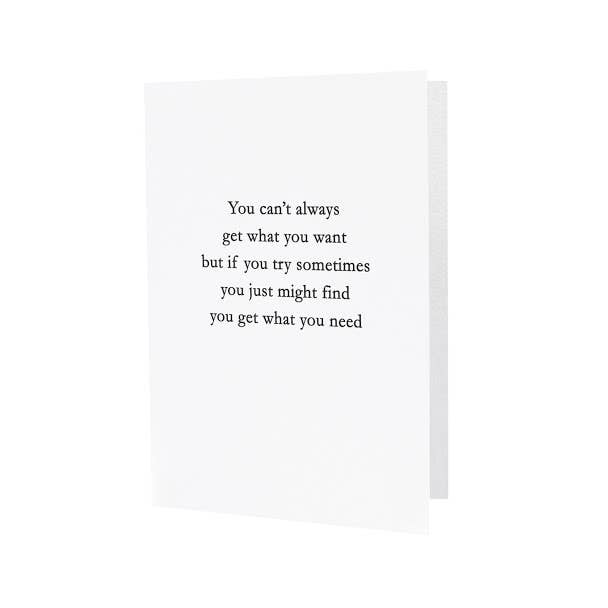 You Get What You Need Card