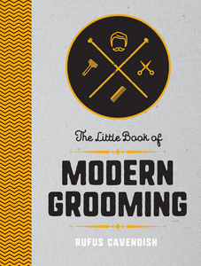 LITTLE BOOK OF MODERN GROOMING