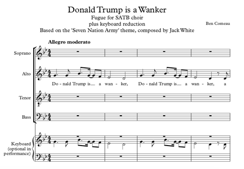 Fugue on 'Donald Trump is a Wanker' - SATB version (plus keyboard reduction) - Full Score