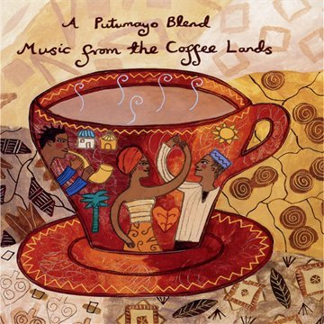 Putumayo presents Music from the Coffee Lands - Glück schenken...