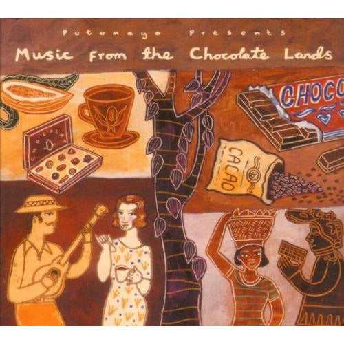 Putumayo presents Music from the Chocolate Lands - Glück schenken...