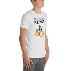 Not Your Keys? Not Your Bitcoin! T-Shirt