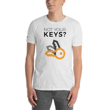 Load image into Gallery viewer, Not Your Keys? Not Your Bitcoin! T-Shirt