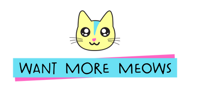 Want More Meows