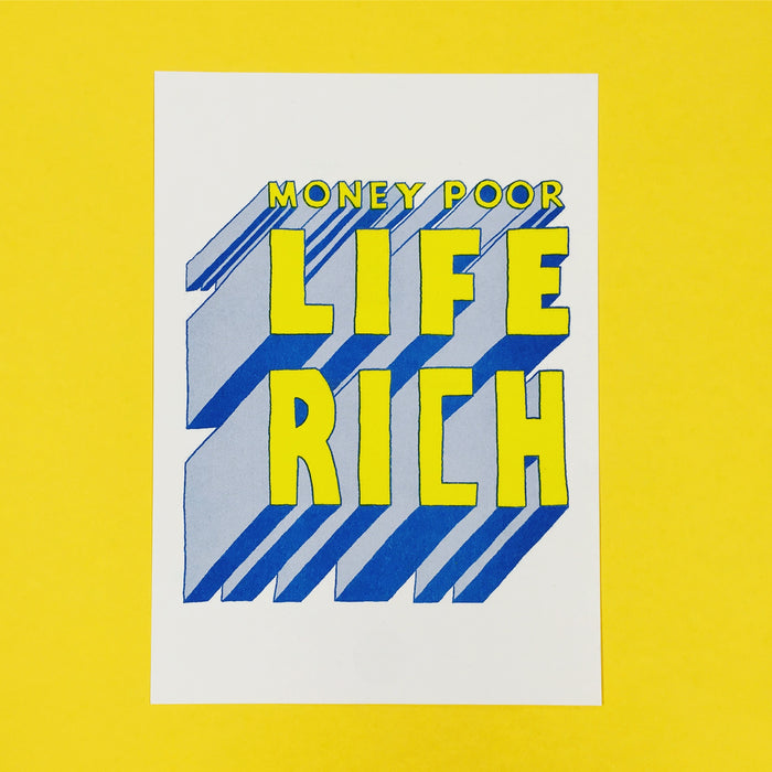money poor LIFE RICH - Riso Print