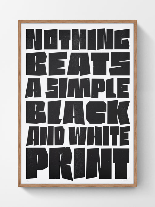 Nothing beats a simple black and white print!