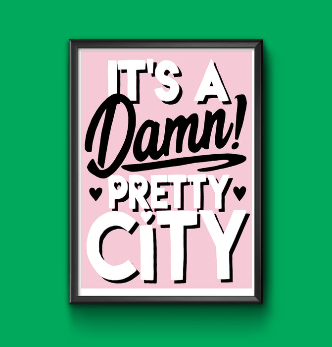 A Damn Pretty City - Artist Proofs