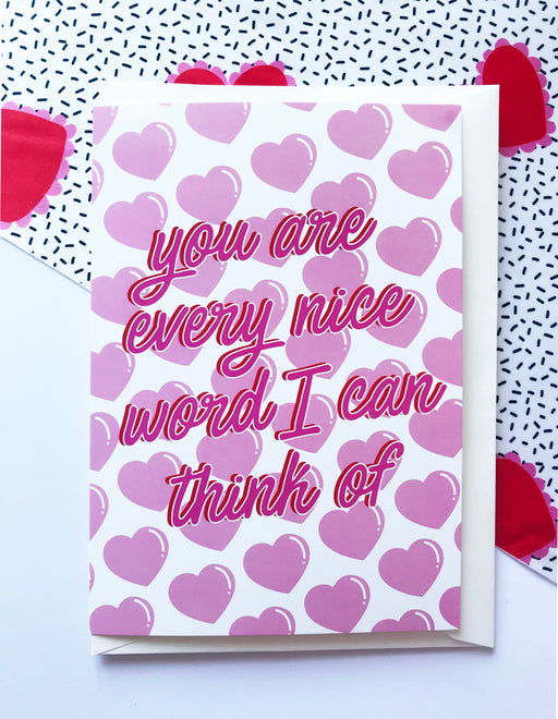 You are every nice word I can think of !! A5 or A6 Greeting card