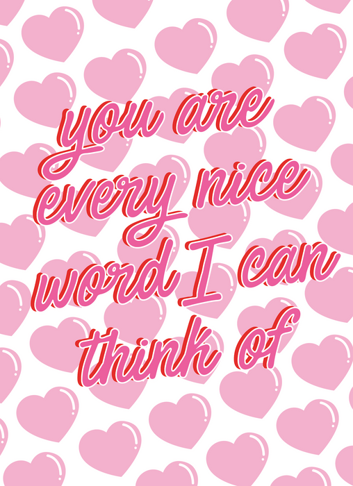 You are every nice word I can think of ~ A4 and A5 Digital Print