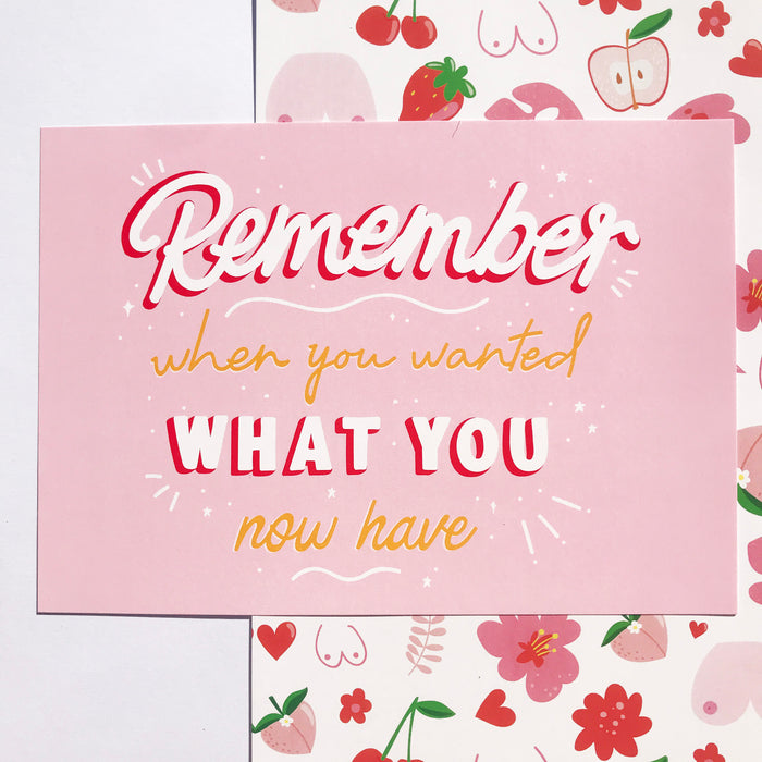 Remember when you wanted what you now have - Pink - A5 and A4 Digital Print