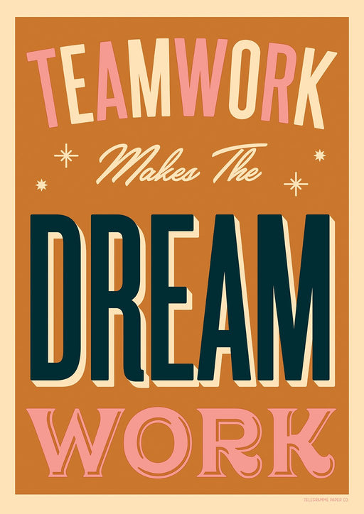 Teamwork Makes the Dream Work A2 Screenprint