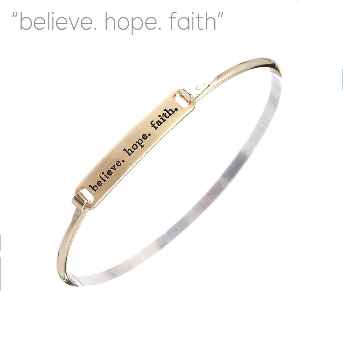 """Believe Hope Faith"" - Hinged Bangle"