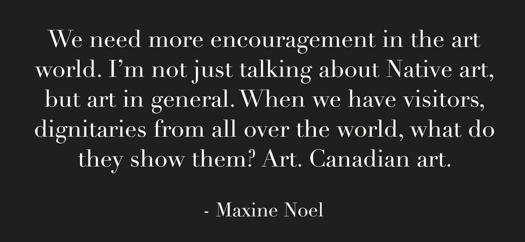 native artist maxine noel quote about art encouragement