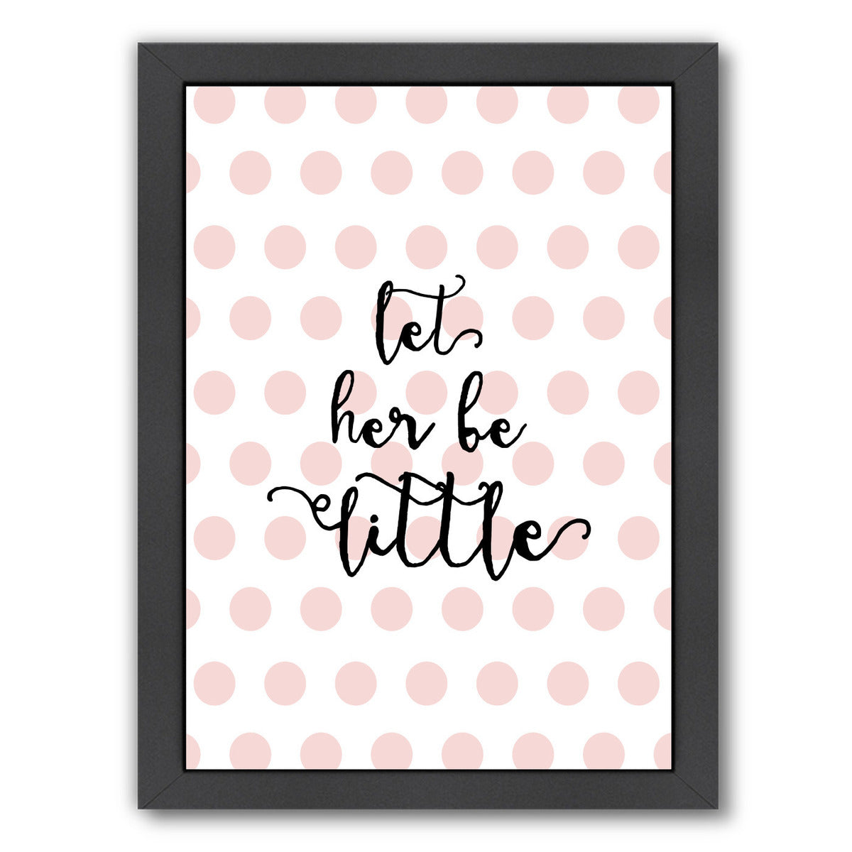 Let Her Be Little Polka dots Pink by Amy Brinkman Framed Print - Wall Art - Americanflat