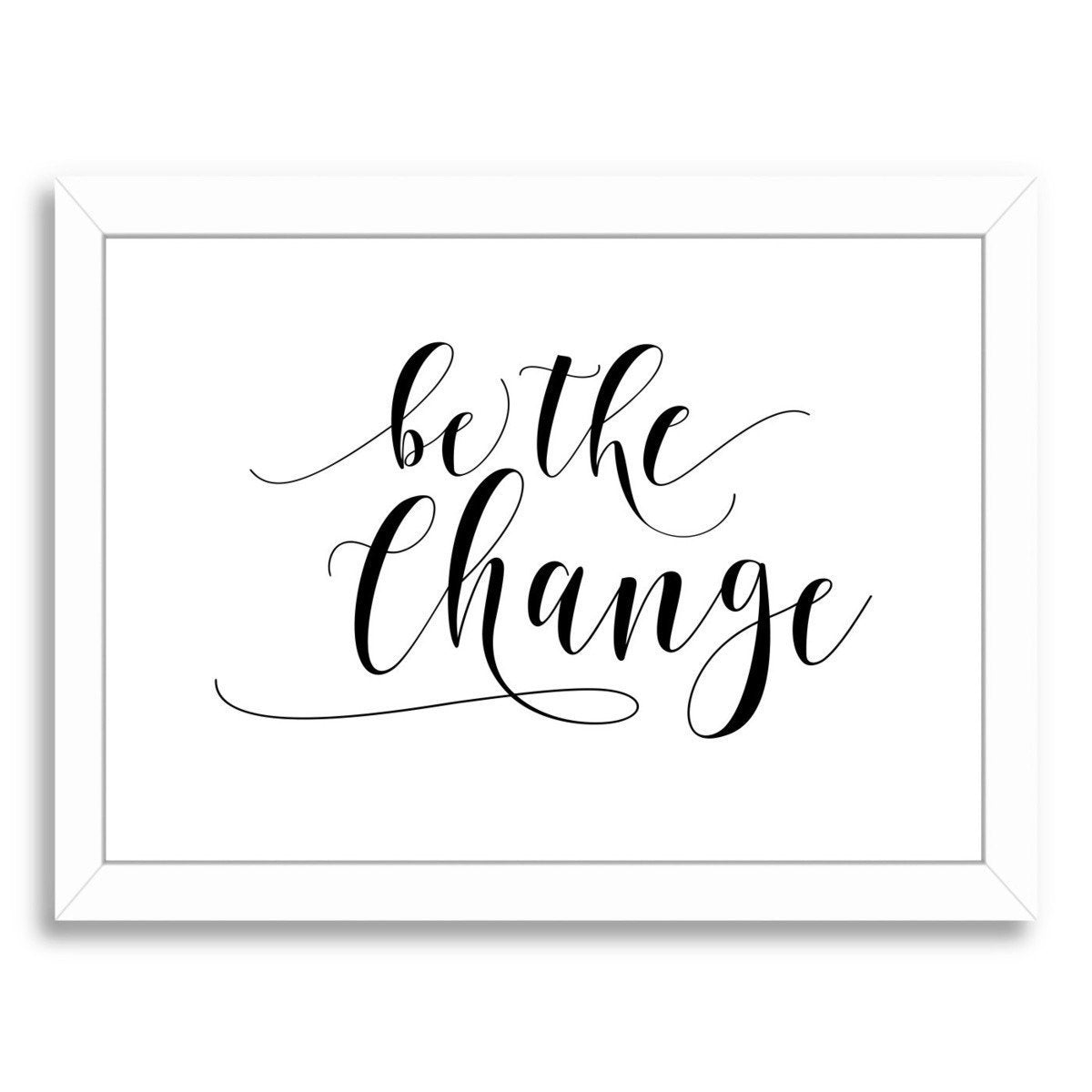 Be The Change by Amy Brinkman Framed Print - Wall Art - Americanflat