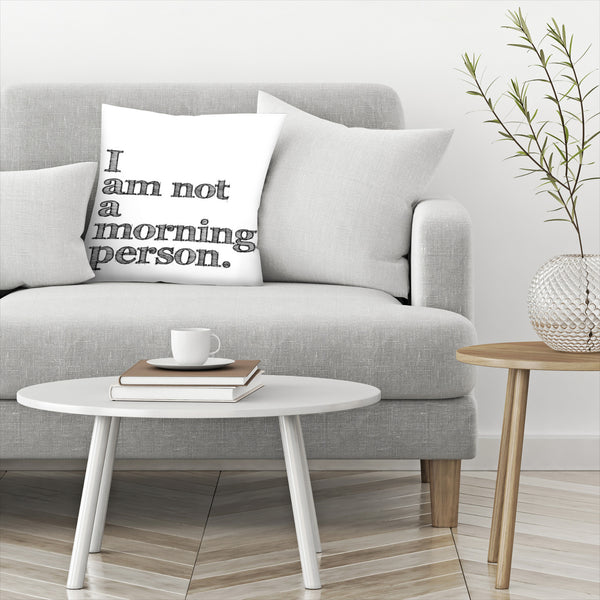 I Am Not Morning Person Black by Amy Brinkman Decorative Pillow