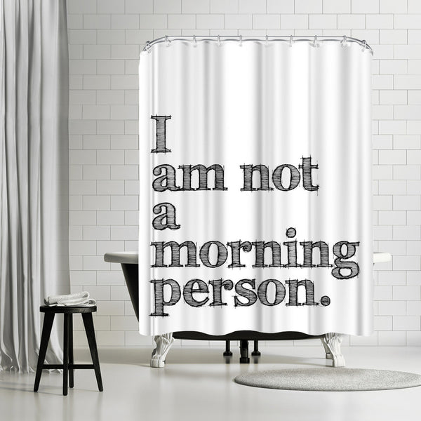 I Am Not Morning Person Black by Amy Brinkman Shower Curtain
