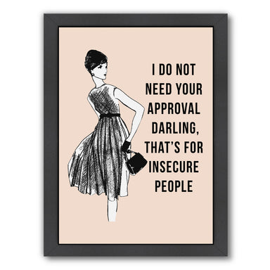 I Do Not Need Your Approval by Peach & Gold Framed Print - Americanflat