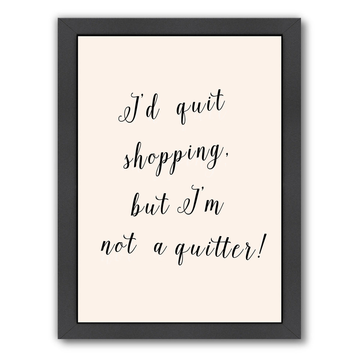 Id Quit Shopping by Peach & Gold Framed Print - Wall Art - Americanflat