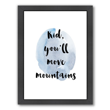 Kid You Will Move Mountains by Ikonolexi Framed Print - Americanflat